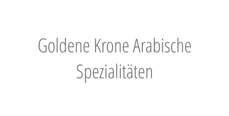 Goldene Krone Arabische Spezialitäten