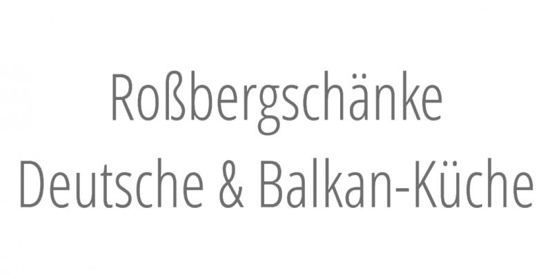 Roßbergschänke Deutsche & Balkan-Küche