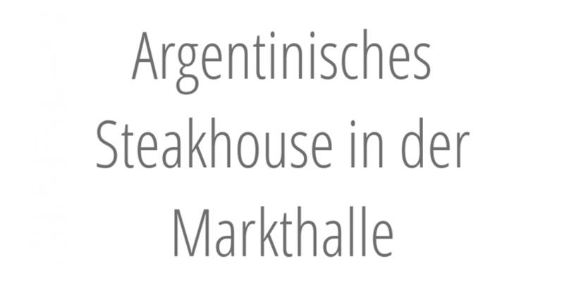 Argentinisches Steakhouse in der Markthalle