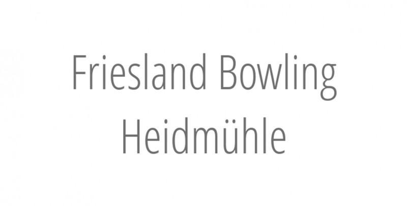 Friesland Bowling Heidmühle