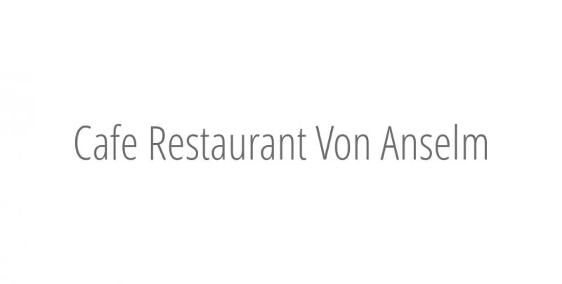 Cafe Restaurant Von Anselm