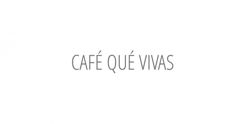 CAFÉ QUÉ VIVAS