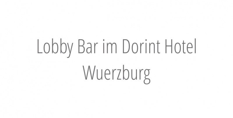 Lobby Bar im Dorint Hotel Wuerzburg