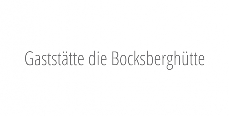 Gaststätte die Bocksberghütte