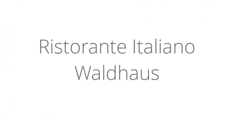 Ristorante Italiano Waldhaus