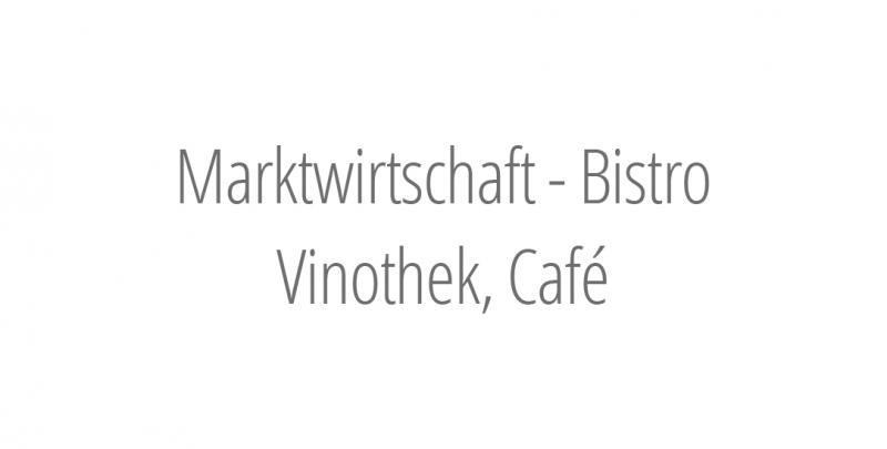 Marktwirtschaft Vinothek & Bistro & Café