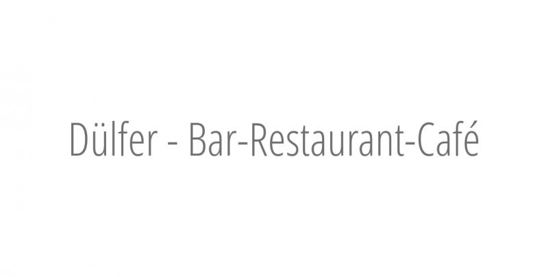 Dülfer - Bar-Restaurant-Café