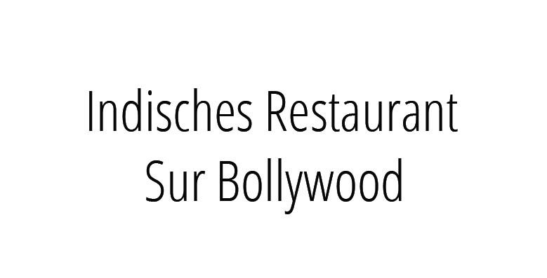 Indisches Restaurant Sur Bollywood