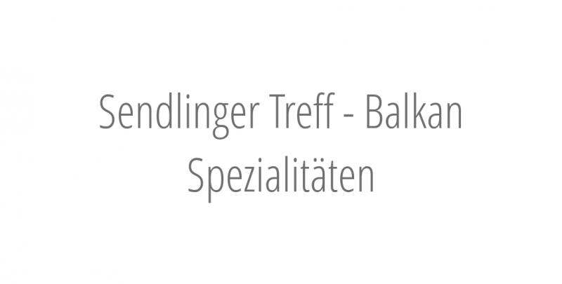 Sendlinger Treff - Balkan Spezialitäten