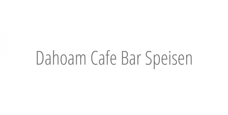 Dahoam Cafe Bar Speisen