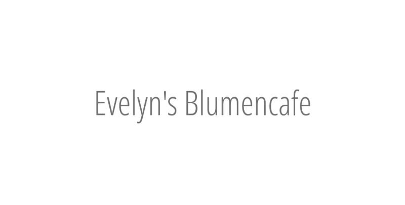 Evelyn's Blumencafe