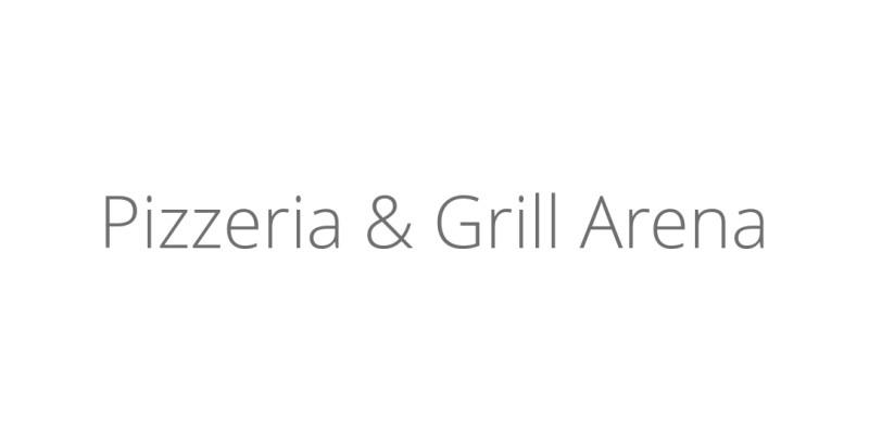 Pizzeria & Grill Arena