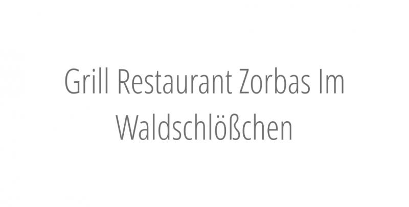 Grill Restaurant Zorbas Im Waldschlößchen