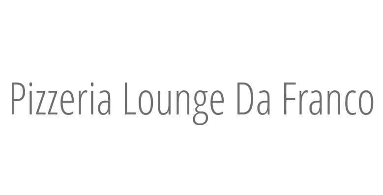 Pizzeria Lounge Da Franco
