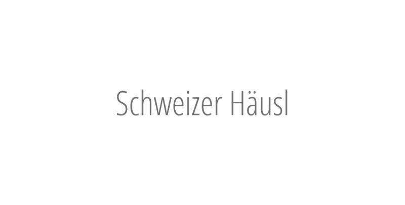 Schweizer Häusl