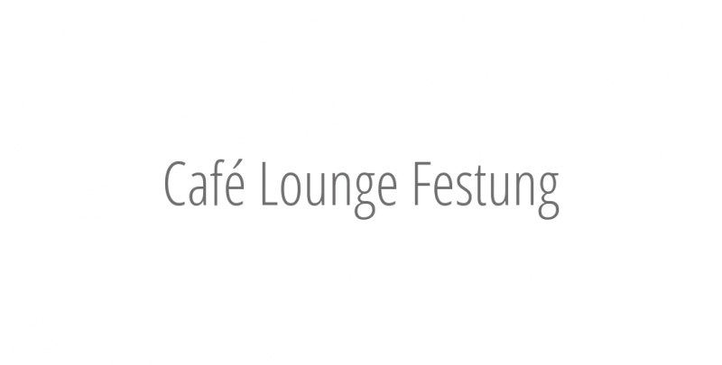 Café Lounge Festung