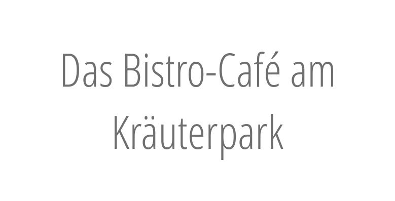 Das Bistro-Café am Kräuterpark