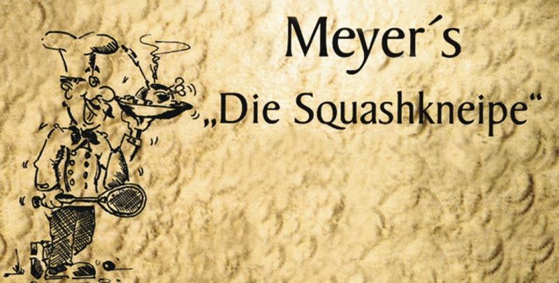 "Meyer's ""Die Squashkneipe"""