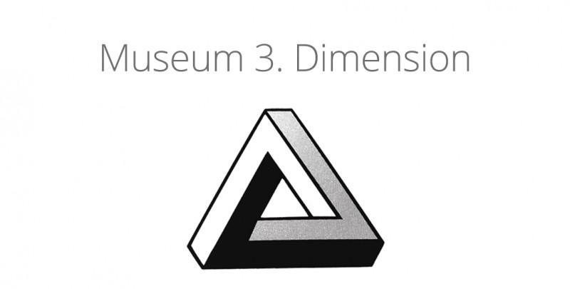 Museum 3. Dimension